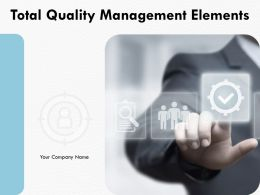Total Quality Management Elements Powerpoint Presentation Slides