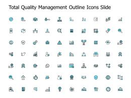 Total Quality Management Outline Icons Slide Technology Growth C515 Ppt Powerpoint Presentation