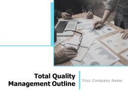 Total Quality Management Outline Powerpoint Presentation Slides