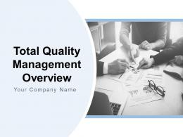 Total Quality Management Overview Powerpoint Presentation Slides