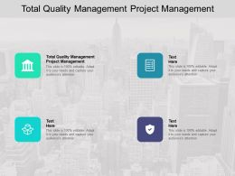 Total Quality Management Project Management Ppt Powerpoint Presentation Deck Cpb