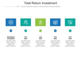 Total Return Investment Ppt Powerpoint Presentation Infographics Influencers Cpb