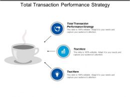 Total Transaction Performance Strategy Ppt Powerpoint Presentation Icon Graphics Example Cpb