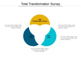 Total Transformation Survey Ppt Powerpoint Presentation Outline Display Cpb