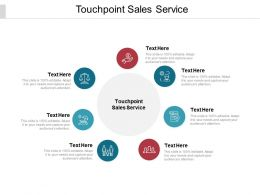 Touchpoint Sales Service Ppt Powerpoint Presentation Icon Outfit Cpb