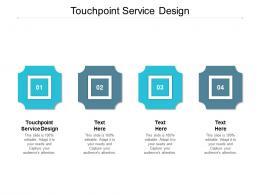 Touchpoint Service Design Ppt Powerpoint Presentation Portfolio Visuals Cpb