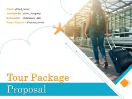 Tour Package Proposal Powerpoint Presentation Slides