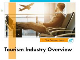 Tourism Industry Overview Powerpoint Presentation Slides