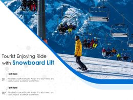 Tourist Enjoying Ride With Snowboard Lift
