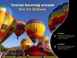 Tourist Hovering Around Hot Air Balloon