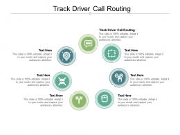 Track Driver Call Routing Ppt Powerpoint Presentation Layouts Background Cpb