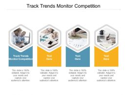Track Trends Monitor Competition Ppt Powerpoint Presentation Model Example Cpb