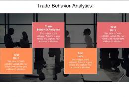 Trade Behavior Analytics Ppt Powerpoint Presentation Icon Shapes Cpb
