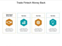 Trade Fintech Money Back Ppt Powerpoint Presentation Portfolio Ideas Cpb