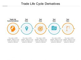 Trade Life Cycle Derivatives Ppt Powerpoint Presentation Icon Outfit Cpb