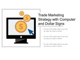Trade Marketing Strategy With Computer And Dollar Signs