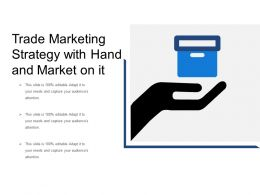 Trade Marketing Strategy With Hand And Market On It