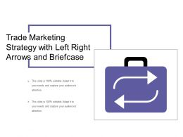 Trade Marketing Strategy With Left Right Arrows And Briefcase