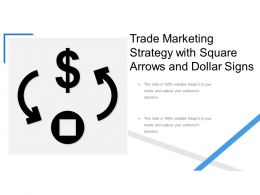 Trade Marketing Strategy With Square Arrows And Dollar Signs