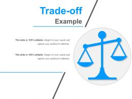 Trade Off Example Ppt Slide Themes