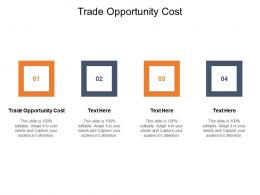 Trade Opportunity Cost Ppt Powerpoint Presentation Show Brochure Cpb