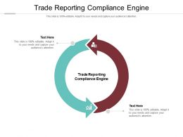 Trade Reporting Compliance Engine Ppt Powerpoint Presentation Model Skills Cpb