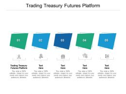 Trading Treasury Futures Platform Ppt Powerpoint Presentation Layouts Outline Cpb