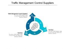 Traffic Management Control Suppliers Ppt Powerpoint Presentation Portfolio Diagrams Cpb
