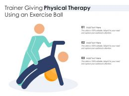 Trainer Giving Physical Therapy Using An Exercise Ball