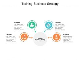 Training Business Strategy Ppt Powerpoint Presentation Icon Styles Cpb