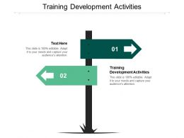 Training Development Activities Ppt Powerpoint Presentation Show Cpb