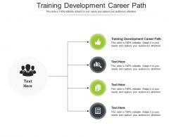 Training Development Career Path Ppt Powerpoint Presentation Infographic Template Design Ideas Cpb
