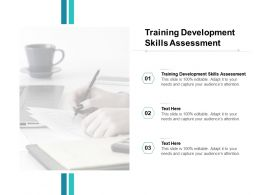 Training Development Skills Assessment Ppt Powerpoint Presentation Ideas Cpb