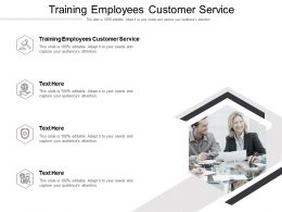 Training Employees Customer Service Ppt Powerpoint Presentation Show Slides Cpb