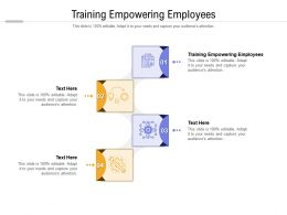 Training Empowering Employees Ppt Powerpoint Presentation Show Information Cpb