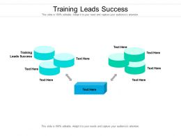 Training Leads Success Ppt Powerpoint Presentation Infographic Template Graphics Cpb