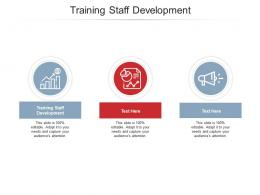 Training Staff Development Ppt Powerpoint Presentation Infographic Template Slide Cpb