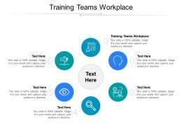 Training Teams Workplace Ppt Powerpoint Presentation Infographic Template Design Templates Cpb