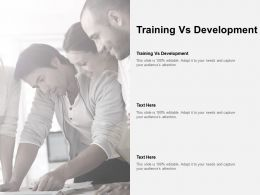 Training Vs Development Ppt Powerpoint Presentation Portfolio Themes Cpb