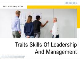Traits Skills Of Leadership And Management Powerpoint Presentation Slides