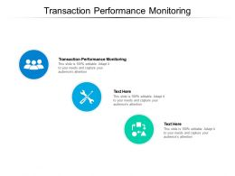 Transaction Performance Monitoring Ppt Powerpoint Presentation Icon Background Designs Cpb