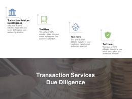 Transaction Services Due Diligence Ppt Powerpoint Presentation Inspiration Example