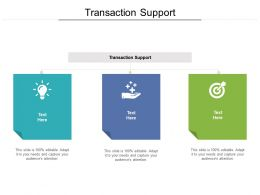 Transaction Support Ppt Powerpoint Presentation Icon Microsoft Cpb