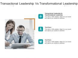 Transactional Leadership Vs Transformational Leadership Ppt Powerpoint Presentation Cpb