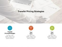 Transfer Pricing Strategies Ppt Powerpoint Presentation Layouts Tips Cpb