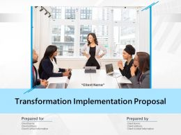 Transformation Implementation Proposal Powerpoint Presentation Slides
