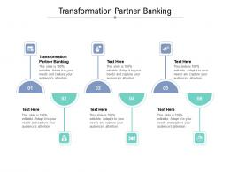 Transformation Partner Banking Ppt Powerpoint Presentation Ideas Deck Cpb