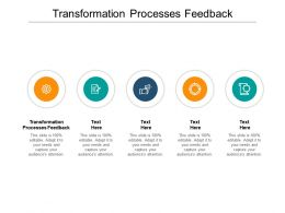 Transformation Processes Feedback Ppt Powerpoint Presentation Icon Master Slide Cpb