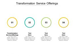 Transformation Service Offerings Ppt Powerpoint Presentation Layouts Slide Cpb