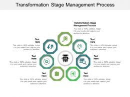 Transformation Stage Management Process Ppt Powerpoint Presentation Portfolio Good Cpb